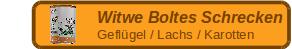 Witwe Boltes Schrecken
